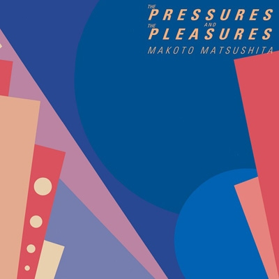 The Pressures and The Pleasures (LP Vinyl)